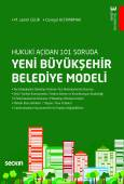Hukuki Açıdan 101 SorudaYeni Büyükşehir Belediye Modeli