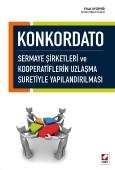 Konkordato Sermaye Şirketleri ve Kooperatiflerin Uzlaşma Suretiyle Yapılandırılması
