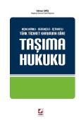 Açıklamalı – Gerekçeli – İçtihatlıTaşıma Hukuku (6102 Sayılı Türk Ticaret Kanununa Göre)
