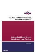 Maltepe Üniversitesi Hukuk Fakültesi Dergisi Sayı:2 / 2016