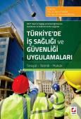 6331 Sayılı İş Sağlığı ve Güvenliği Kanunu Açıklamalı ve Sektörel Veriler IşığındaTürkiye'de İş Sağlığı ve Güvenliği Uygulamaları Sosyal – Teknik – Hukuk