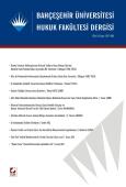 Bahçeşehir Üniversitesi Hukuk Fakültesi Dergisi Cilt:8 – Sayı:107–108 Temmuz – Ağustos 2013