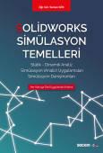 Solidworks Simülasyon Temelleri Statik – Dinamik Analiz  Simülasyon Analiz Uygulamaları – Simülasyon Danışmanları