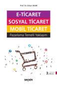 E–Ticaret, Sosyal Ticaret, Mobil Ticaret Pazarlama Temelli Yaklaşım