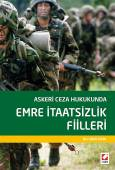 Askeri Ceza Hukukunda Emre İtaatsizlik Fiilleri