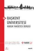 Başkent Üniversitesi Hukuk Fakültesi Dergisi C: 5 S: 1