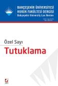 Bahçeşehir Üniversitesi Hukuk Fakültesi Dergisi Cilt:10 – Sayı:125 – 126 Ocak – Şubat 2015