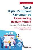 Temel Dijital Pazarlama Kavramları ve Remarketing Reklam Modeli Kavram – Teori – Uygulama