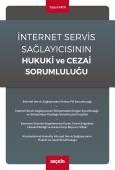 İnternet Servis Sağlayıcısının Hukuki ve Cezai Sorumluluğu