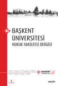 Başkent Üniversitesi Hukuk Fakültesi Dergisi C: 5 S: 2