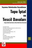 Tapu İptal ve Tescil Davaları (Yargıtay Hukuk Genel Kurulu ve Birinci Hukuk Dairesi Kararlarıyla) (2 Cilt)