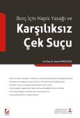 Borç İçin Hapis Yasağı ve Karşılıksız Çek Suçu