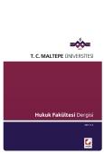 Maltepe Üniversitesi Hukuk Fakültesi Dergisi Sayı:1–2 / 2011