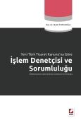 Yeni Türk Ticaret Kanunu'na Göreİşlem Denetçisi ve Sorumluluğu (Niteliği, Görevleri, İşlem Denetçisi ve Denetçinin Sorumluluğu)