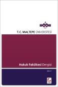 Maltepe Üniversitesi Hukuk Fakültesi Dergisi Sayı:1 / 2012