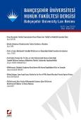 Bahçeşehir Üniversitesi Hukuk Fakültesi Dergisi Cilt:10 – Sayı:129 – 130 Mayıs – Haziran 2015