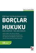 6098 Sayılı Türk Borçlar Kanunu'na GöreBorçlar Hukuku Genel Hükümler / Özel Borç İlişkileri