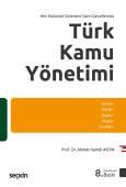 Yeni Hükümet Sistemine Göre GüncellenmişTürk Kamu Yönetimi Sistem – Niteliği – Örgütü – İşleyişi – Sorunları
