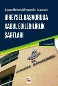 Anayasa Mahkemesi Uygulamaları Kapsamında Bireysel Başvuruda Kabul Edilebilirlik Şartları