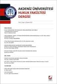 Akdeniz Üniversitesi Hukuk Fakültesi Dergisi Cilt:1 – Sayı:1 Aralık 2011