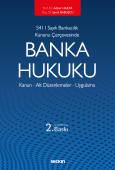 5411 Sayılı Bankacılık Kanunu ÇerçevesindeBanka Hukuku Kanun – Alt Düzenlemeler – Uygulama