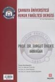 Çankaya Üniversitesi Hukuk Fakültesi Dergisi Cilt:1 Sayı:2 Ekim 2016 Prof. Dr. Turgut Önen'e Armağan
