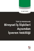 Türk İş HukukundaBireysel İş İlişkileri Açısından İşveren Vekilliği