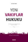 Yeni Vakıflar Hukuku Türk Medeni Kanunu Hükümlerine Göre Kurulan Yeni Vakıflar
