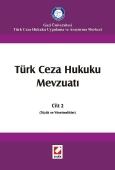Türk Ceza Hukuku Mevzuatı Cilt:2 (Tüzük ve Yönetmelikler)