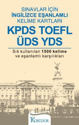 Sınavlar İçin İngilizce Eşanlamlı Kelime Kartları KPDS, TOEFL, ÜDS, YDS