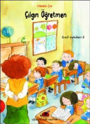 Sınıf Öyküleri-3 Çılgın Öğretmen