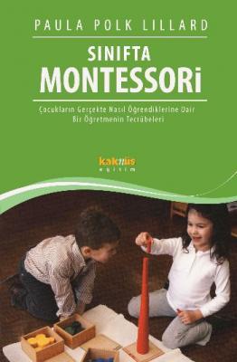 Sınıfta Montessori Çocukların Gerçekte Nasıl Öğrendiklerine Dair Bir Öğretmenin Tecrübeleri