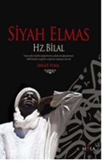 Siyah Elmas - Hz. Bilal