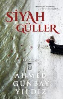 Siyah Güller,Ahmed Günbay Yıldız