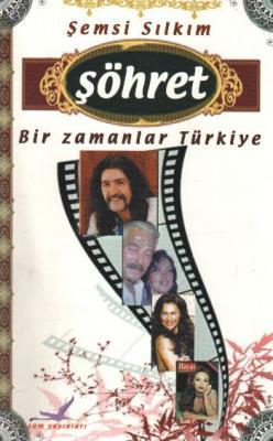 """Şöhret """"Bir Zamanlar Türkiye"""""""