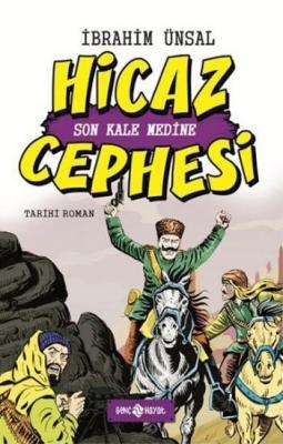 Son Kale Medine - Hicaz Cephesi