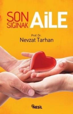 Son Sığınak Aile Nevzat Tarhan
