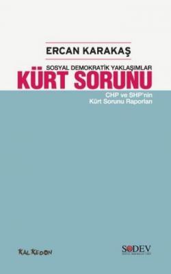 """""""Sosyal Demokratik Yaklaşımlar"""" Kürt Sorunu """"CHP ve SHP'nin Kürt Sorunu Raporları"""""""