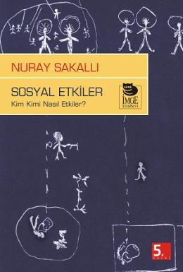 Sosyal Etkiler - Kim Kimi Nasıl Etkiler