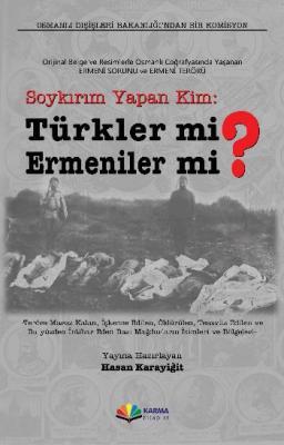 Soykırım Yapan Kim: Türkler Mi ? Ermeniler Mi ?
