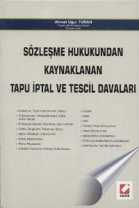 Sözleşme Hukukundan Kaynaklanan Tapu İptal ve Tescil Davaları