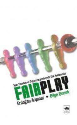 Spor Yönetim ve Organizasyonlarında Etik Yaklaşımlar Fair Play