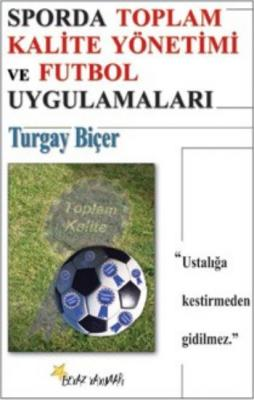 Sporda Toplam Kalite Yönetimi ve Futbol Uygulamaları