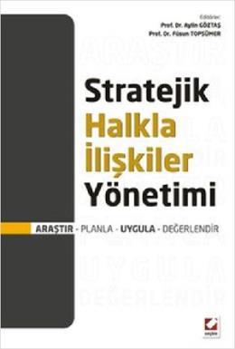 Stratejik Halkla İlişkiler Yönetimi Araştır – Planla – Uygula – Değerlendir