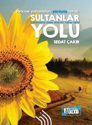 Sultanlar Yolu Türkiye Yunanistan Yürüyüş Rotası