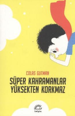 Süper Kahramanlar Yüksekten Korkmaz,Colas Gutman