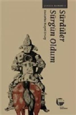 Sürdüler Sürgün Oldum-Çerkes Romanı 1