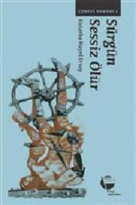 Sürgün Sessiz Ölür-Çerkes Romanı 2