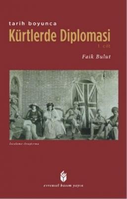 Tarih Boyunca Kürtlerde Diplomasi-1. Cilt