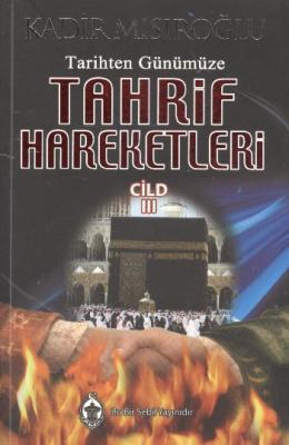 Tarihten Günümüze Tahrif Hareketleri-III
